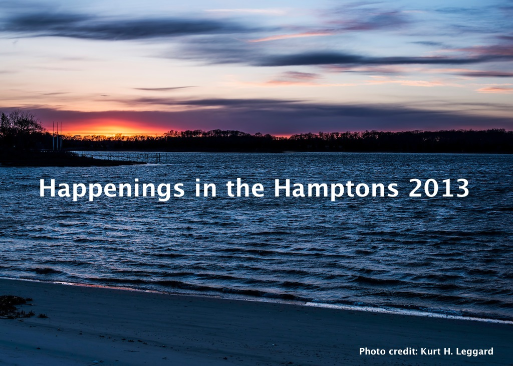 98e63008f0c5e The Hamptons Events List 2013