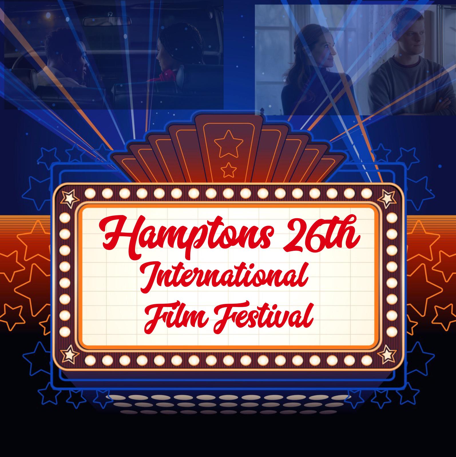 HAMPTONS 26TH ANNUAL INTERNATIONAL FILM FESTIVAL